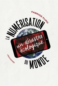 Fabrice Flipo - La numérisation du monde - Un désastre écologique.