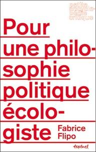 Fabrice Flipo - Pour une philosophie politique écologiste.