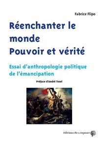 Fabrice Flipo - Réenchanter le monde - Pouvoir et vérité.