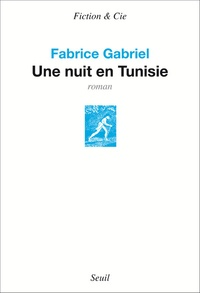 Fabrice Gabriel - Une nuit en Tunisie.