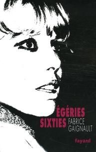 Fabrice Gaignault - Les égéries sixties.