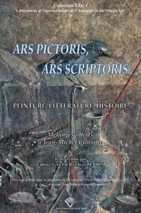 Fabrice Galtier et Yves Perrin - Ars pictoris, ars scriptoris - Peinture, littérature, histoire - Mélanges offerts à Jean-Michel Croisille.