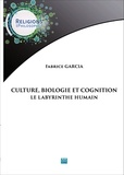 Fabrice Garcia - Culture, biologie et cognition - Le labyrinthe humain.