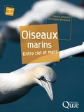 Fabrice Genevois et Christophe Barbraud - Oiseaux marins - Entre ciels et mers.