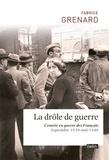 Fabrice Grenard - La drôle de guerre - L'entrée en guerre des Français (septembre 1939 - mai 1940).