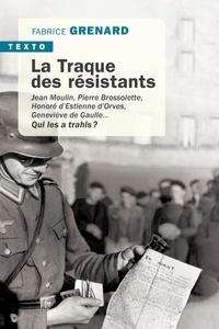 Fabrice Grenard - La traque des résistants.