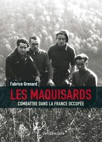 Les Maquisards - Combattre dans la France occupée.pdf