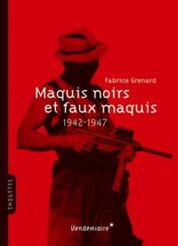 Fabrice Grenard - Maquis noirs et faux maquis.