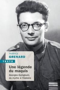 Ebook téléchargements gratuits en français Une légende du maquis  - Georges Guingouin, du mythe à l'histoire par Fabrice Grenard