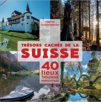Fabrice Grossenbacher - Trésors cachés de la Suisse - 40 lieux fabuleux méconnus.