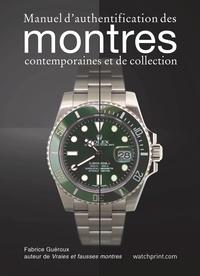 Fabrice Guéroux - Manuel d'authentification des montres modernes et de collection.