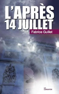 Fabrice Guillet - L'après 14 Juillet.