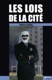 Fabrice Guillet - Les lois de la cité.