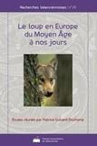 Fabrice Guizard-Duchamp - Le loup en Europe du Moyen Age à nos jours.
