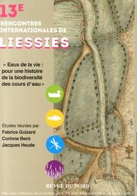 Fabrice Guizard et Corinne Beck - Eaux de la vie : pour une histoire de la biodiversité des cours d'eau.