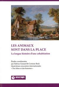 Fabrice Guizard et Corinne Beck - Les animaux sont dans la place - La longue histoire d'une cohabitation.