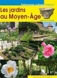 Fabrice Guizard - Les jardins au Moyen-Age.