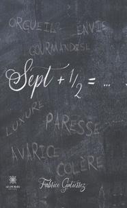 Fabrice Gutierrez - Sept + ½ = ....