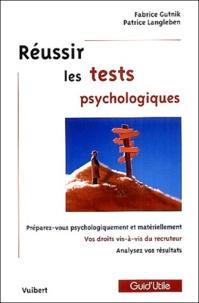 Fabrice Gutnik et Patrice Langleben - Réussir les tests psychologiques - Préparez-vous psychologiquement et matériellement, Vos droits vis-à-vis du recteur, Analysez vos résultats.