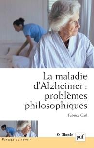 Fabrice Gzil - La maladie d'Alzheimer problèmes philosophiques.