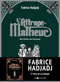 Fabrice Hadjadj et Tom Tirabosco - L'attrape-malheur Tome 2 : Des forêts aux foreuses.