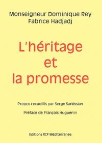 Fabrice Hadjadj et Dominique Rey - L'heritage et la promesse.