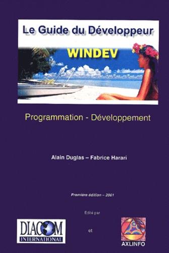 Fabrice Harari et Alain Duglas - Le guide du développeur Windev. - Avec CD-ROM.