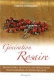Fabrice Harschene - Génération rosaire - Des mystères, des fruits, des résolutions pour engendrer un monde meilleur.