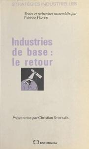 Fabrice Hatem et  Association analyse des straté - Industries de base, le retour - Colloque, Paris, 21 juin 1989.