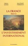 Fabrice Hatem - La France face à l'investissement international.