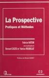 Fabrice Hatem - La prospective - Pratiques et méthodes.