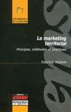 Fabrice Hatem - Le marketing territorial - Principes, méthodes et pratiques.
