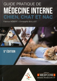 Fabrice Hébert et Christophe Bulliot - Guide pratique de médecine interne.