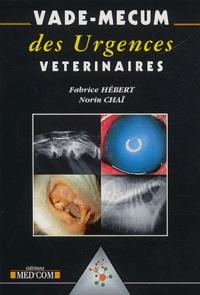Fabrice Hébert et Norin Chaï - Vade-mecum des urgences vétérinaires.