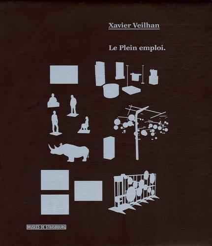 Fabrice Hergott et Patrick Javault - Xavier Veilhan - Le Plein emploi, édition bilingue français-anglais.