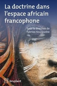 Fabrice Hourquebie - La doctrine dans l'espace africain francophone.