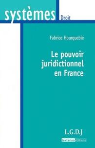 Fabrice Hourquebie - Le pouvoir juridictionnel en France.