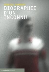 Fabrice Humbert - Biographie d'un inconnu.