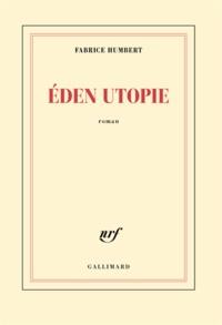 Fabrice Humbert - Eden utopie.