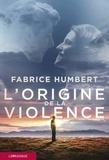 Fabrice Humbert - L'origine de la violence.