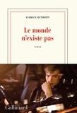 Fabrice Humbert - Le monde n'existe pas.