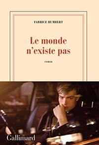 Télécharger gratuitement le format pdf de google books Le monde n'existe pas 9782072880322 FB2 DJVU PDF par Fabrice Humbert