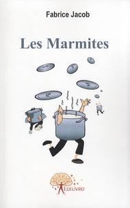 Fabrice Jacob - Les Marmites.