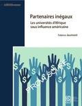 Fabrice Jaumont - Partenaires inégaux - Fondations américaines et universités en Afrique.