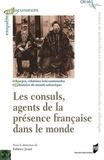 Fabrice Jesne - Les consuls, agents de la présence française dans le monde (XVIIIe-XIXe siècles).