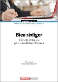 Fabrice Jobard - Bien rédiger - Conseils pratiques pour les collectivités locales.