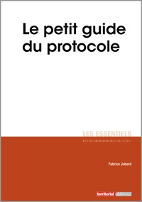 Fabrice Jobard - Le petit guide du protocole.