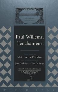 Fabrice Kerckhoeve - Paul Willems, l'enchanteur - Textes réunis par Fabrice van de Kerckhove- Avec la collaboration de Jean Danhaive et.
