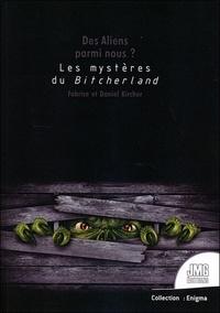 Fabrice Kircher et Daniel Kircher - Des Aliens parmi nous ? - Les mystères de Bitcherland.