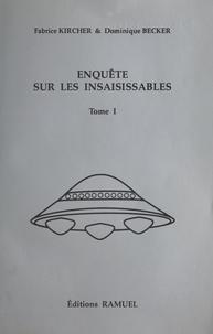Fabrice Kircher - Enquête sur les insaisissables Tome 1 - Enquête sur les insaisissables.